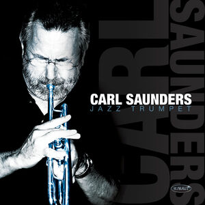 CARL SAUNDERS - Jazz Trumpet cover