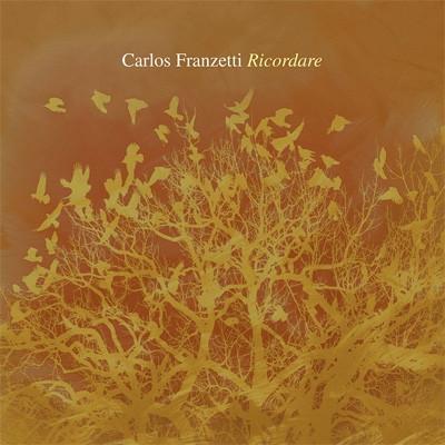 CARLOS FRANZETTI - Ricordare cover