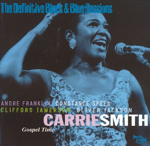 CARRIE SMITH - The Gospel Time: The Definitive Black & Blue Sessions cover