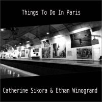 CATHERINE SIKORA - Catherine Sikora, Ethan Winogrand : Things To Do In Paris cover