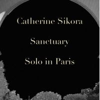 CATHERINE SIKORA - Sanctuary - Solo In Paris cover