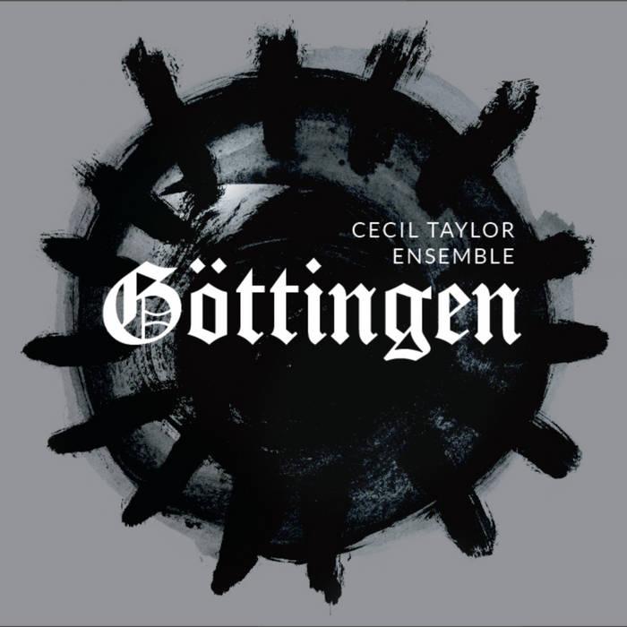 CECIL TAYLOR - Cecil Taylor Ensemble : Gottingen cover
