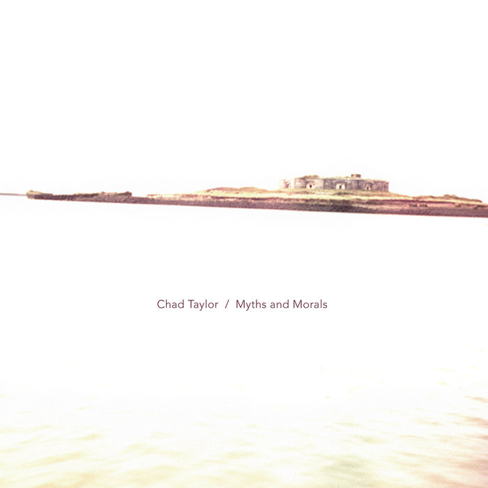 CHAD TAYLOR - Myths and Morals cover