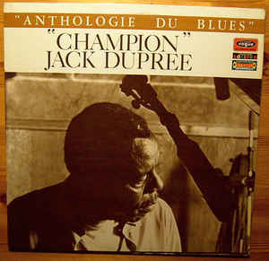 CHAMPION JACK DUPREE - Anthologie Du Blues - Vol. 1 (aka Tricks aka  I Had A Dream) cover