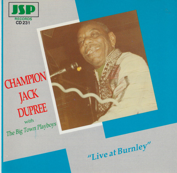 CHAMPION JACK DUPREE - Champion Jack Dupree With The Big Town Playboys : Live At Burnley cover