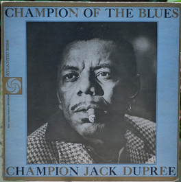 CHAMPION JACK DUPREE - Champion Of The Blues (aka Now Ladies And Gentlemen This Is Old Champion Jack Dupree At The Ivories Again ...) cover