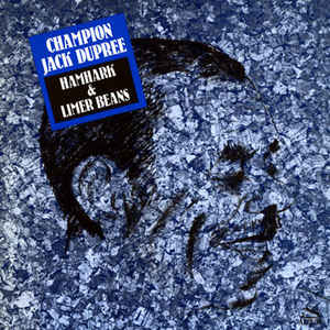 CHAMPION JACK DUPREE - Hamhark & Liner Beans (aka