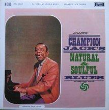 CHAMPION JACK DUPREE - Natural & Soulful Blues (aka Champion Jack Dupree) cover