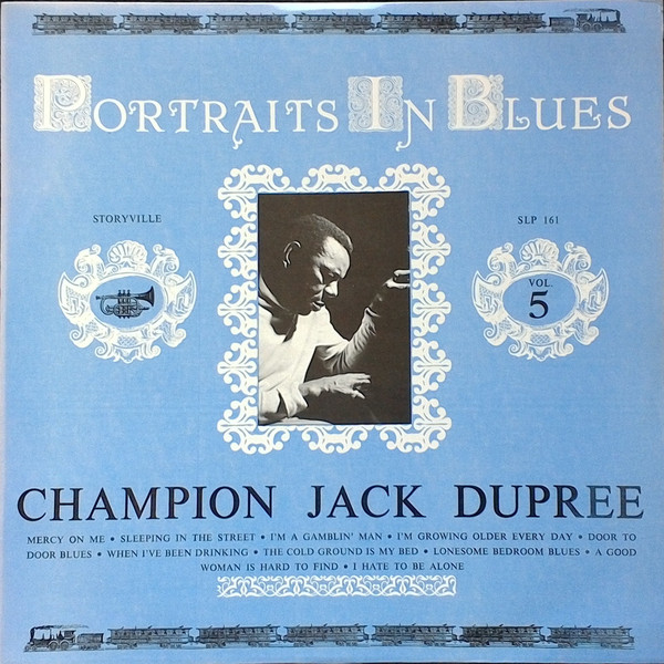CHAMPION JACK DUPREE - Portraits In Blues Vol.5 (aka Champion Jack Dupree aka  I'm Growing Older Every Day aka Mercy On Me aka Door To Door Blues) cover