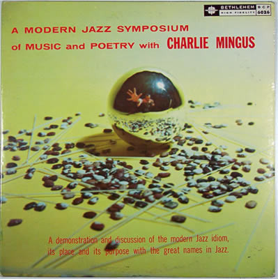 CHARLES MINGUS - A Modern Jazz Symposium of Music and Poetry With Charles Mingus (aka Duke's Choice aka Scenes In The City) cover