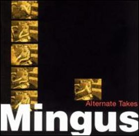 CHARLES MINGUS - Alternate Takes cover