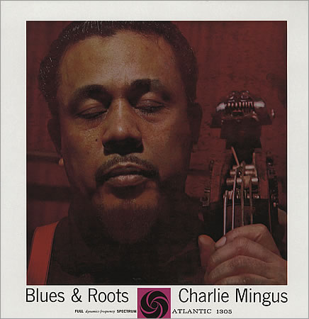 CHARLES MINGUS - Blues & Roots cover