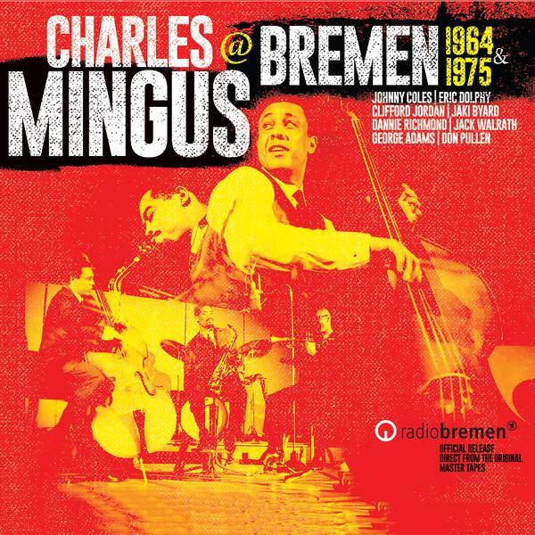 CHARLES MINGUS - Charles Mingus @ Bremen 1964 & 1975 cover