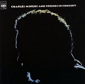 CHARLES MINGUS - Charles Mingus And Friends In Concert cover