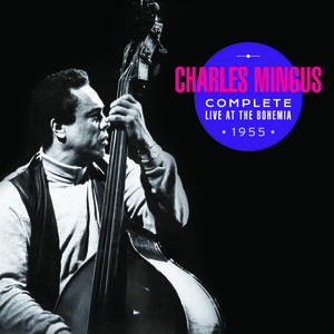 CHARLES MINGUS - Complete Live at the Bohemia cover