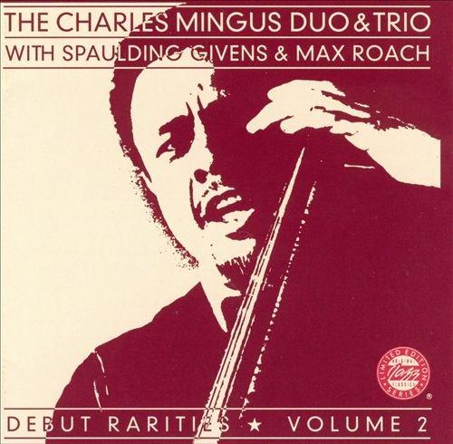 CHARLES MINGUS - Debut Rarities , Volume 2 cover
