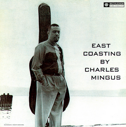 CHARLES MINGUS - East Coasting (aka Charlie Mingus) cover