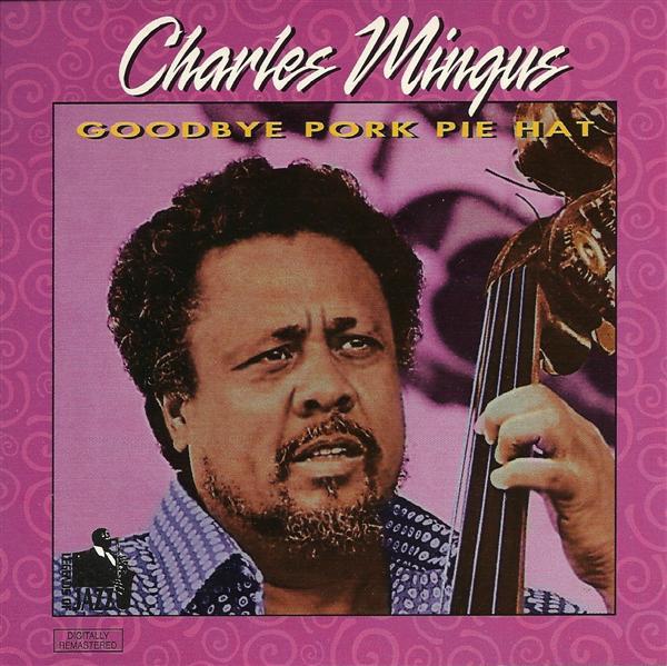 CHARLES MINGUS - Goodbye Pork Pie Hat cover