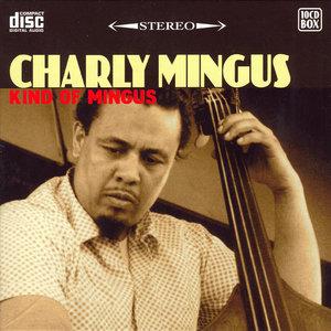 CHARLES MINGUS - Kind of Mingus cover