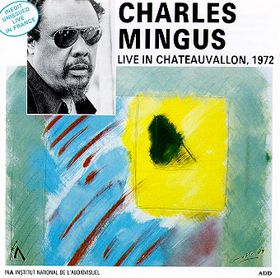 CHARLES MINGUS - Live in Chateauvallon, 1972 cover