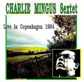 CHARLES MINGUS - Live in Copenhagen 1964 cover