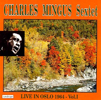 CHARLES MINGUS - Live in Oslo 1964 - Vol. 1 cover