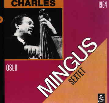 CHARLES MINGUS - Live In Stockholm 1964 - The Complete Concert cover