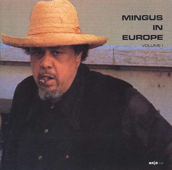 CHARLES MINGUS - Mingus in Europe Volume 1 cover