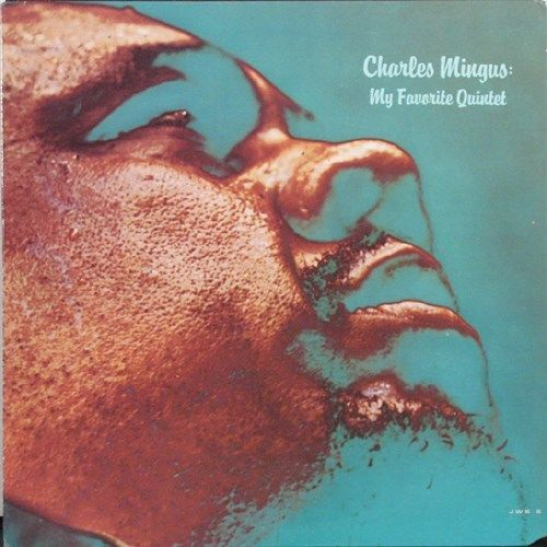 CHARLES MINGUS - My Favorite Quintet (aka Town Hall Concert - Charles Mingus & His Quintet featuring Eric Dolphy) cover
