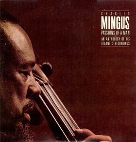 CHARLES MINGUS - Passions of a Man cover
