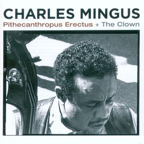 CHARLES MINGUS - Pithecanthropus Erectus + The Clown cover