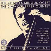 CHARLES MINGUS - The Charles Mingus Octet/The Jimmy Knepper Quintet : Debut Rarities, Vol. 1 cover