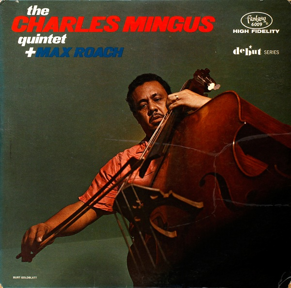 CHARLES MINGUS - The Charles Mingus Quintet + Max Roach cover