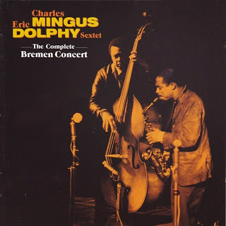 CHARLES MINGUS - The Complete Bremen Concert (with Eric Dolphy) cover