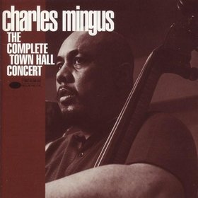 CHARLES MINGUS - The Complete Town Hall Concert cover