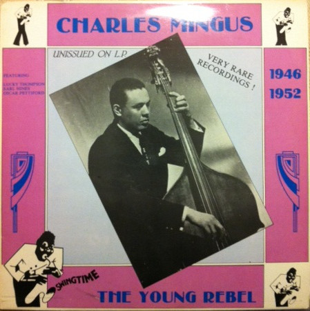 CHARLES MINGUS - The Young Rebel (1946-1952) cover