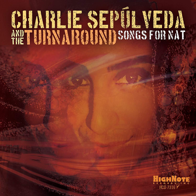 CHARLIE SEPULVEDA - Charlie Sepúlveda & The Turnaround : Songs for Nat cover