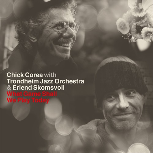 CHICK COREA - Chick Corea With Trondheim Jazz Orchestra & Erlend Skomsvoll ‎: What Game Shall We Play Today cover