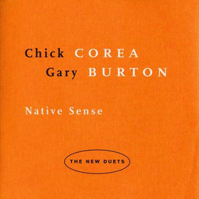 CHICK COREA - Native Sense (with Gary Burton) cover