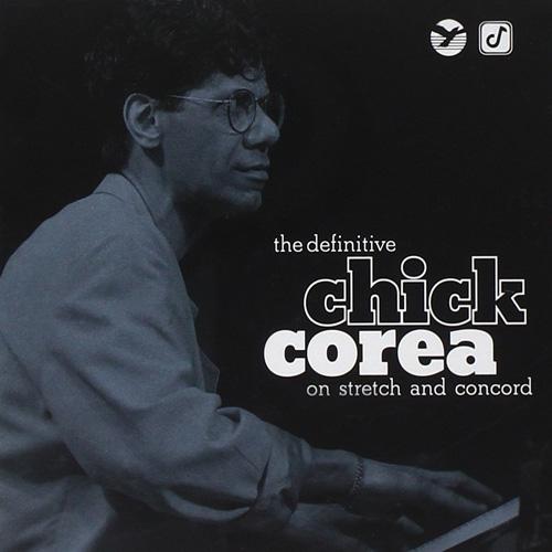 CHICK COREA - The Definitive Chick Corea on Stretch and Concord cover