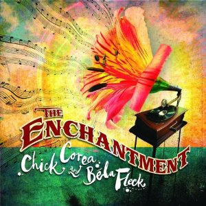 CHICK COREA - The Enchantment (with Bela Fleck) cover
