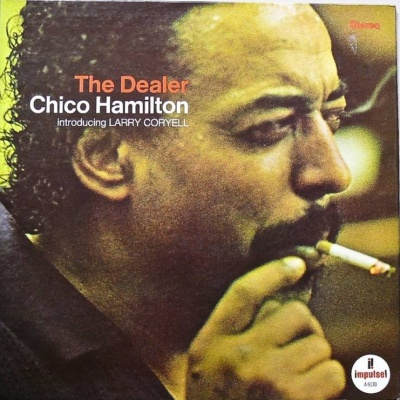 CHICO HAMILTON - Chico Hamilton Introducing Larry Coryell ‎: The Dealer cover