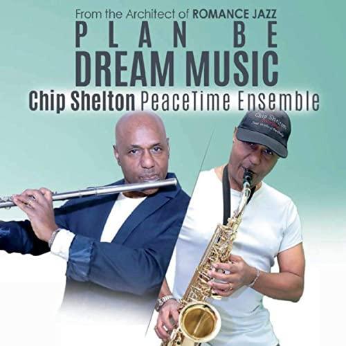 CHIP SHELTON - Chip Shelton Peacetime Ensemble : Plan Be - Dream Music cover