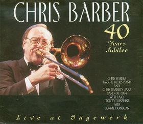 CHRIS BARBER - 40 Years Jubilee cover