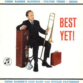 CHRIS BARBER - Chris Barber Band Box Volume 3 - Best Yet! cover