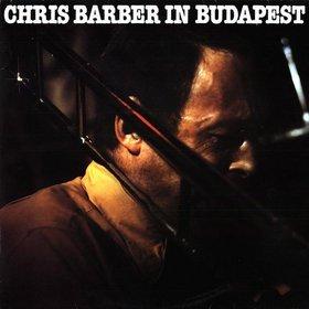 CHRIS BARBER - Chris Barber in Budapest cover