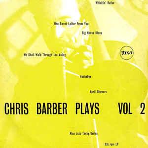CHRIS BARBER - Chris Barber Plays Volume 2 cover