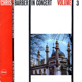 CHRIS BARBER - In Concert Volume Three cover