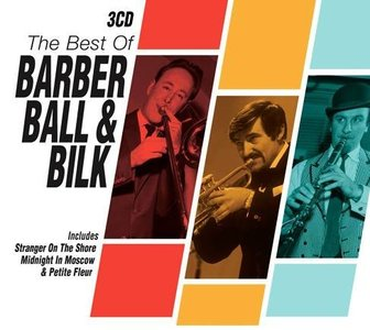 CHRIS BARBER - The Best Of Barber, Ball and Bilk cover