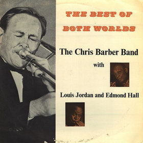 CHRIS BARBER - The Best Of Both Worlds cover
